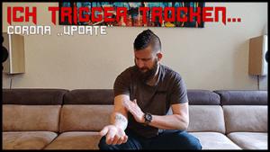 ICH TRIGGER TROCKEN <br> REAL TALK