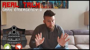 DARK EMERGENCY 8 <br> REAL TALK
